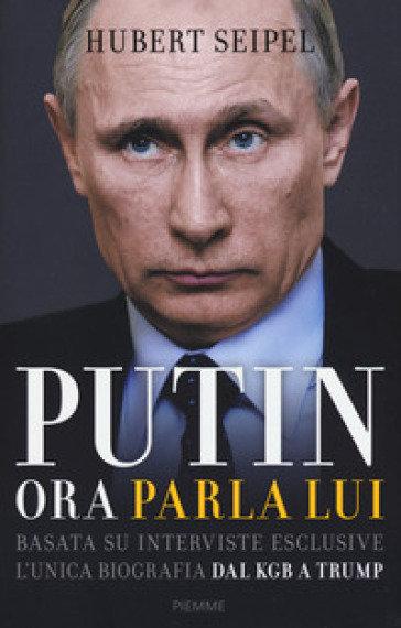 """La copertina del libro """"Putin. Ora parla lui"""" (Piemme edizioni, 2017)."""