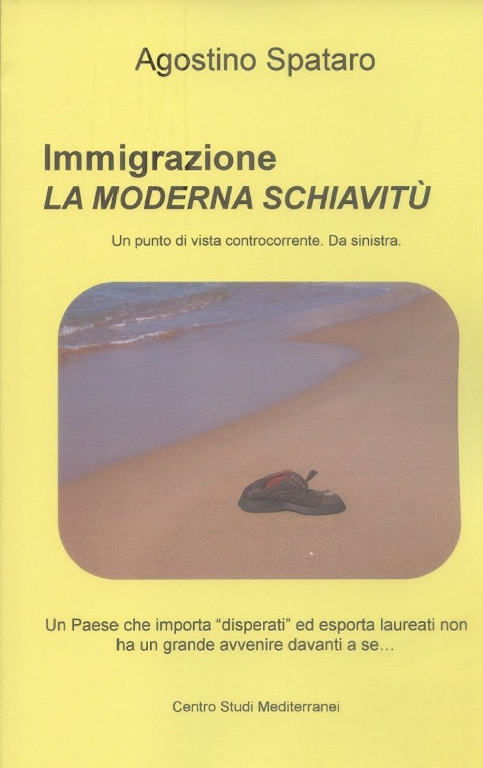 Copertina del libro Immigrazione. La moderna schiavitù di Agostino Spataro