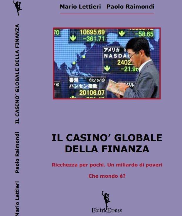 La copertina del libro di Mario Lettieri e Paolo Raimondi Il casinò globale della finanza