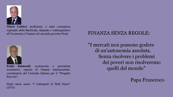 Mario Lettieri e Paolo Raimondi, autori del libro Il casinò globale della finanza
